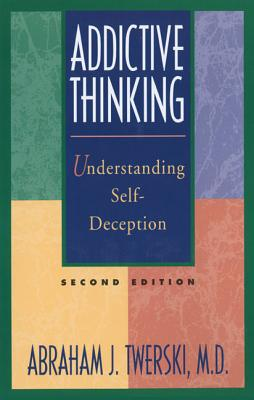 Addictive Thinking By Twerski, Abraham J.